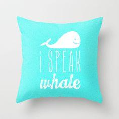 I Speak Whale Throw Pillow by M Studio - $20.00
