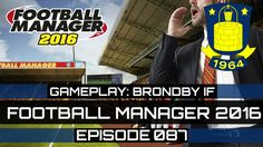 Football Manager 2016 Gameplay - Brondby IF - Episode 087 (FM 2016)