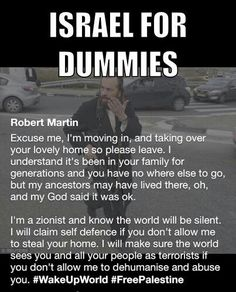 Israel for dummies. Written by Chris Martin, a brave champion of the Palestinian cause.