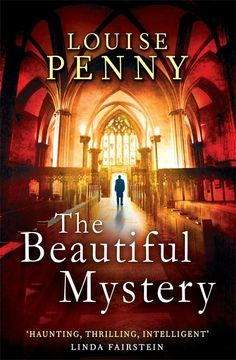 The Beautiful Mystery by Louise Penny!