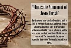 What is the Atonement of Jesus Christ? The Atonement is the sacrifice Jesus Christ made to help us overcome sin, adversity, and death. Jesus's atoning sacrifice took place in the Garden of Gethsemane and on the cross at Calvary. He paid the price for our sins, took upon Himself death,…Read More