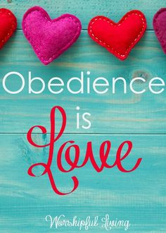 How do you show God you love Him? What is God's love language? I believe that obedience to God's Word speaks volumes into the heart of God.