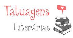 Passeando com os livros: Tatuagens Literárias