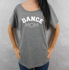 Dance Mom Shirt. Dance Mom Tee. Flowy Off by StrongGirlClothing