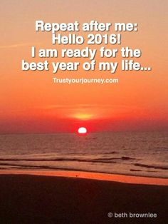 I'm ready for the best year of my life..
