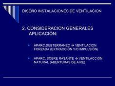 DISEÑO INSTALACIONES DE VENTILACION <ul><li>2. CONSIDERACION GENERALES APLICACIÓN: </li></ul><ul><ul><li>APARC.SUBTERRANEO...
