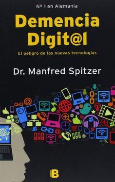 "Interesante lectura pendiente: ""Demencia digital"" de Manfred Spitzer"