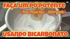 TRANSFORME BICARBONATO DE SÓDIO EM PÓ TIRA MANCHAS/ DETERGENTE (CARBONAT...