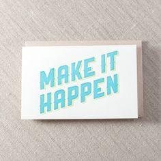 Make it Happen - Letterpress Greeting Card, By Pike Street Press - Seattle