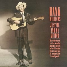 Hank Williams - Just Me And My Guitar (Vinyl, LP) at Discogs