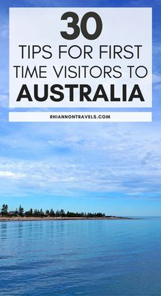A Comprehensive Guide to Australia: 30 Tips For First Time Visitors
