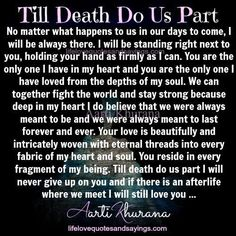 Jeremiah Till Death Do Us Apart your not going anywhere but in my arms Love Poems For Him, Love Quotes For Her, Romantic Love Quotes, Love Yourself Quotes, Quotes For Him, Soulmate Love Quotes, Bae Quotes, Qoutes, Inmate Love