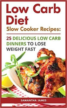 Slow Cooker Recipes: 25 Delicious Low Carb Dinners To Lose Weight Fast: (low carbohydrate, high protein, low carbohydrate foods, low carb, . Ketogenic Diet to Overcome Belly Fat) Pork Recipes, Wine Recipes, Slow Cooker Recipes, Low Carbohydrate Diet, Low Carb Diet, Low Carb Blog, Weight Watchers Meals, How To Lose Weight Fast, High Protein