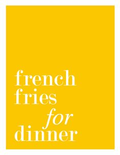 French Fries for Dinner. Free Printable