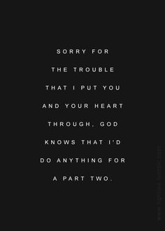 I dont think ive said it enough. Im sorry for the way i treated you. I hope we can work past it because i hate how i acted towards you. Im Sorry Quotes, Regret Quotes, Mistake Quotes, True Quotes, Words Quotes, Sayings, Sorry For Hurting You, Sorry I Hurt You, Im So Sorry