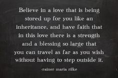 – Rainer Maria Rilke