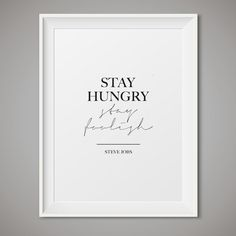 Printable Art Stay Hungry Stay Foolish  by SevenSwansStationery  #stevejobs #stevejobsquotes #kurttasche