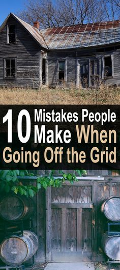 10 Mistakes People Make When Going Off the Grid. Obviously there are many other potential mistakes, but these are the most common. This article goes over these mistakes and is filled with tips, videos, and other resources to help you avoid them. #Homesteadsurvivalsite #Livingoffthegrid #Offthegrid