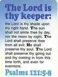 THE LORD PROMISES TO PRESERVE, PROVIDE AND PROTECT ME , EVEN FOREVERMORE <3 -- Psalm 121:5-8