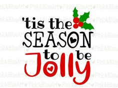 Tis the Season to be Jolly SVG Clipart Cut Files Silhouette