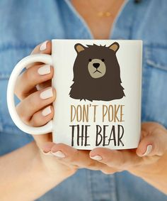 Love you a Latte Dont Poke The Bear Mug | zulily