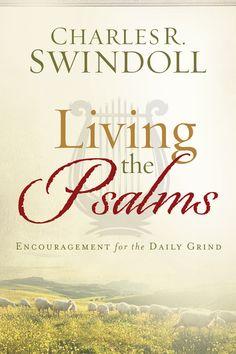 """Living the Psalms"" by Charles Swindoll - Worthy Publishing  http://worthypublishing.com/books/Living-the-Psalms/"