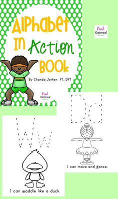 Alphabet in Action Book - Learn the Alphabet while moving.  Fine Motor and Gross Motor skills with learning!