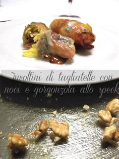 Roasted Rolls of tagliolini with gorgonzola cheese and speck