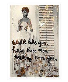 'Walk Like You Have' Art Print