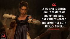 Elizabeth Bennet: A woman is either highly trained or highly refined. One cannot afford the luxury of both in such times.  More on: http://www.magicalquote.com/movie/pride-and-prejudice-and-zombies/ #ElizabethBennet #prideandprejudiceandzombies