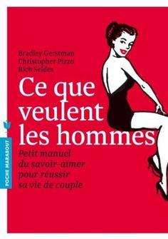 Ce que veulent les hommes: Amazon.fr: Bradley Gerstman, Christopher Pizzo, Rich Seldes: Livres