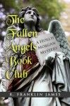 The Fallen Angels Book Club by R. Franklin James. I gave it a 5 out of 5.