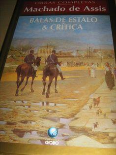 Balas de estalo - crônicas irônicas do Machadão escritas sob pseudônimo (leio em versão digital).