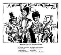 1971 production of A Woman Killed with Kindness. Anthony Hopkins as Master John Frankford. Tom Baker as Sir Francis Acton. Joan Plowright as Mistress Anne Frankford- cartoon by Bill Hewison, Punch magazine