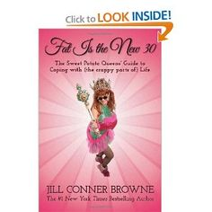ANYTHING written by Jill Connor Browne is going to be hysterically funny, but full of wisdom and great advice.