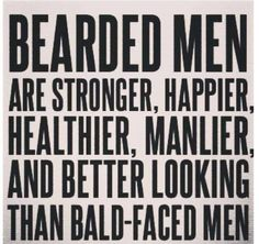 Haha well alright then....Bearded men