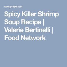 Quick rotisserie chicken gumbo recipe valerie bertinelli food spicy killer shrimp soup recipe valerie bertinelli food network forumfinder Images