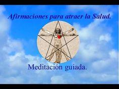 AFIRMACIONES PARA ATRAER LA SALUD - MEDITACIÓN GUIADA - YouTube