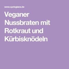 Veganer Nussbraten mit Rotkraut und Kürbisknödeln