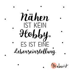 Nähen ist kein Hobby, es ist eine Lebenseinstellung