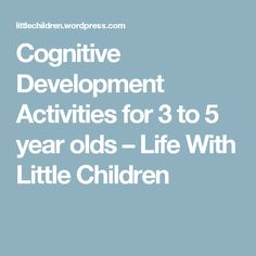 Cognitive Development Activities for 3 to 5 year olds – Life With Little Children