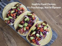 Huffington Post - Healthy Food Choices: It's Psychology, Not Willpower