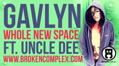 Gavlyn - Whole New Space Ft. Uncle Dee (Prod. DJ Hoppa)