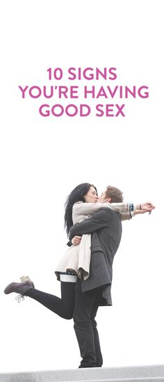 10 Signs You're Having Good Sex YAY!