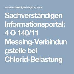 Sachverständigen Informationsportal: 4 O 140/11 Messing-Verbindungsteile bei Chlorid-Belastung
