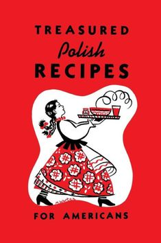 For three generations, Treasured Polish Recipes for Americans has been a favorite of cooks and diners who savor and appreciate authentic Polish cuisine....