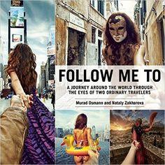Follow Me To: A Journey around the World Through the Eyes of Two Ordinary Travelers: Amazon.de: Murad Osmann, Nataly Zakharova: Fremdsprachige Bücher