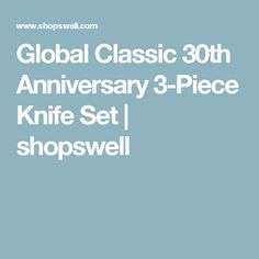 Global Classic 30th Anniversary 3-Piece Knife Set | shopswell