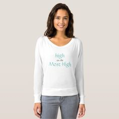 #Most High Slouchy Slouchy Long Sleeve T-shirt - #cute #gifts #cool #giftideas #custom