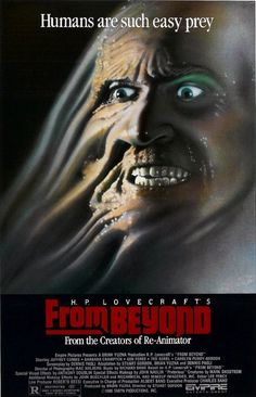 From Beyond (1986) - I watched this as a kid and thought it was weird. I watched it again as an adult and thought basically the same thing.